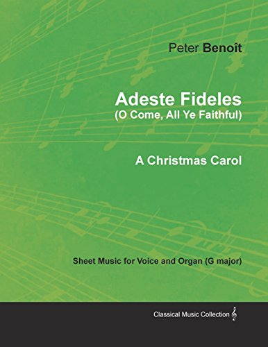 Adeste Fideles (O Come, All Ye Faithful) - Sheet Music for Voice and Organ (G major) - A Christmas Carol - Faithful Adeste Fideles Sheet Music