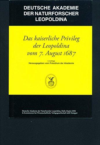 Das kaiserliche Privileg der Leopoldina vom 7. August 1687