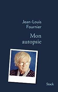 Mon autopsie, Fournier, Jean-Louis