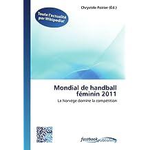 Mondial de handball féminin 2011: La Norvège domine la compétition (French Edition)