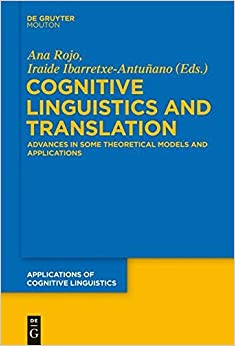 Cognitive Linguistics and Translation: Advances in Some Theoretical Models and Applications (Applications of Cognitive Linguistics [ACL]) (2016-06-20)