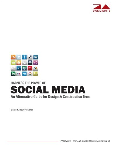 Harness the Power of Social Media: An Alternative Guide for Design & Construction Firms Pdf