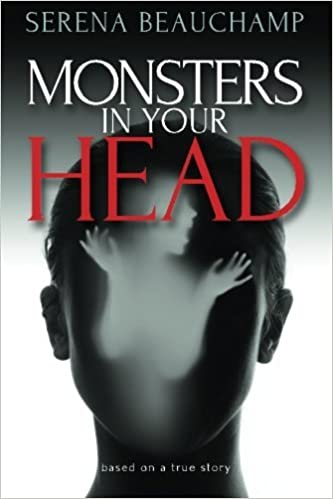 Monsters In Your Head: With special bonus section from 'Mommy I See Black Things'