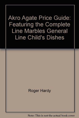 Akro Agate price guide: Featuring the complete line, marbles, general line, child's dishes by Roger Hardy (1998-01-01)
