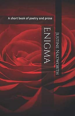 Enigma: A short book of poetry and prose