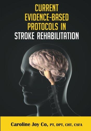 Current Evidence Based Protocols in Stroke Rehabilitation