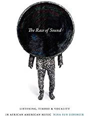 The Race of Sound: Listening, Timbre, and Vocality in African American Music