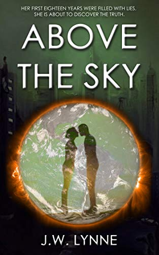 Above the Sky: A Post-Apocalyptic Dystopian Story of Survival and Forbidden Love (The Sky Series, Book 1)