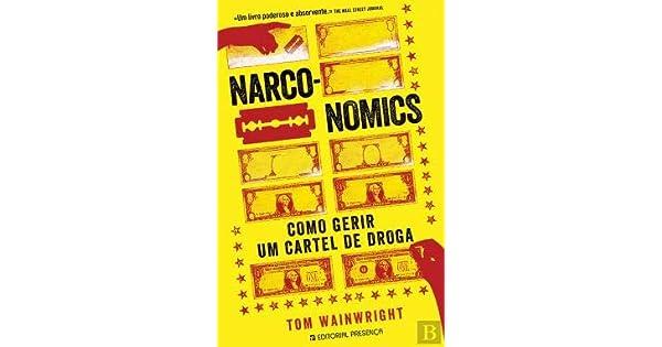 Amazon.com: Narconomics Como gerir um cartel de droga ...