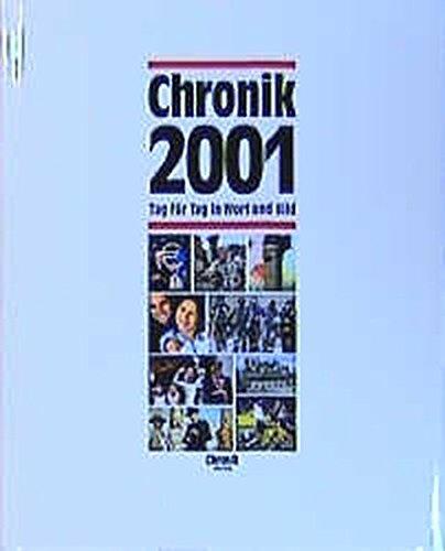 Chronik, Chronik 2001 (Chronik / Bibliothek des 21. Jahrhunderts. Tag für Tag in Wort und Bild)
