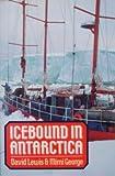 Icebound in Antarctica, David Lewis and Mimi George, 0393024873