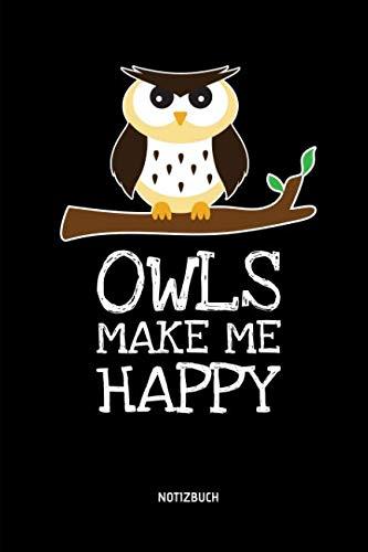 (Owls Make Me Happy - Notizbuch: Lustiges Liniertes Eulen Notizbuch. Tolle Zubehör & Geschenk Idee für Eulen Liebhaber. (German Edition))