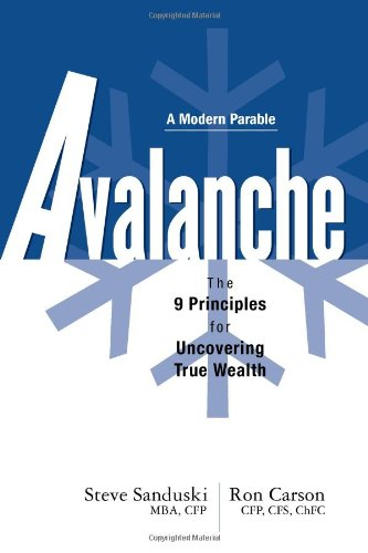Avalanche the 9 principles for uncovering true wealth modern avalanche the 9 principles for uncovering true wealth modern parable steve sanduski ron carson 9781427754677 amazon books malvernweather Images