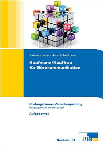 Zwischenprüfung. Kaufmann/Kauffrau für Bürokommunikation