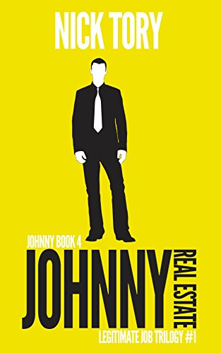Johnny Real Estate: Legitimate Job Trilogy #1 (Johnny Books Book 4)