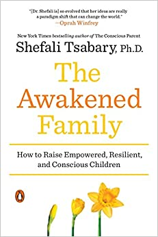 Descargar Bit Torrent The Awakened Family: How To Raise Empowered, Resilient, And Conscious Children Formato PDF