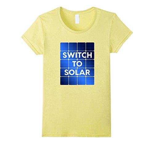 Womens Switch To Solar   Solar Panel Green Energy Sun Power T Shirt Medium Lemon
