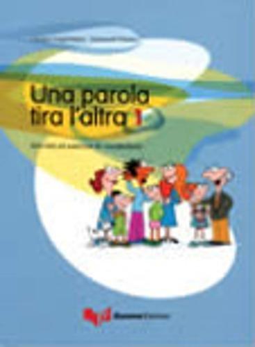 Una Parola Tira L'Altra: UNA Parola Tira L'Altra 1 (Italian Edition)