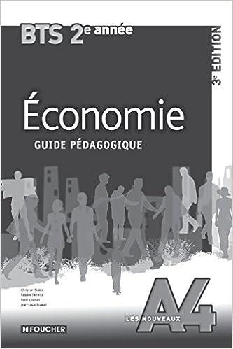 Lire en ligne Les Nouveaux A4 Economie 2e année BTS 3e édition Guide pédagogique pdf, epub ebook