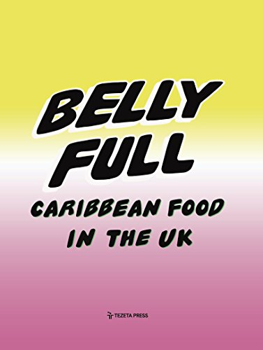 Search : Belly Full: Caribbean Food in the UK