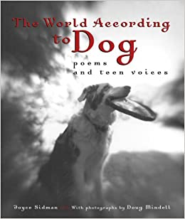The World According to Dog: Poems and Teen Voices
