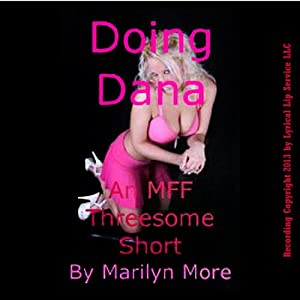 Doing Dana: An MFF Threesome Erotic Call-Girl Sex Short Audiobook
