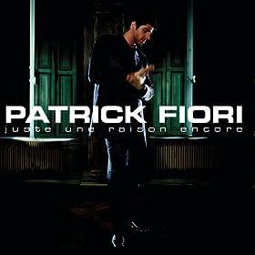 Amazon.com: Juste une raison encore: Patrick Fiori: MP3 Downloads