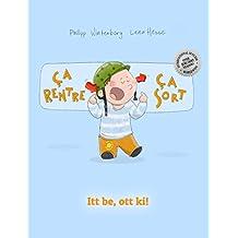 Ça rentre, ça sort ! Itt be, ott ki!: Un livre d'images pour les enfants (Edition bilingue français-hongrois) (French Edition)