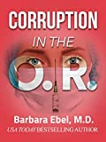 Corruption in the O.R.: A Medical Thriller (The Outlander Physician Series Book 1)