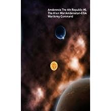 Amderesta The 4th Republic #6. The Alien War/The Amderestan-EGA War/Army Command (Amderesta The 3rd/4th Republic Book 7)