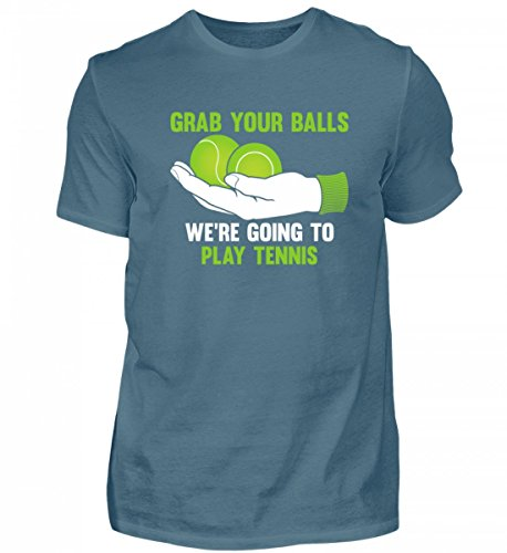 Hochwertiges Herren Shirt - Grab Your Balls Were Going to Play Tennis Steinblau