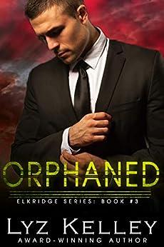 ORPHANED: Will she find her missing sister? (Elkridge Series Book 3) by [Kelley, Lyz]
