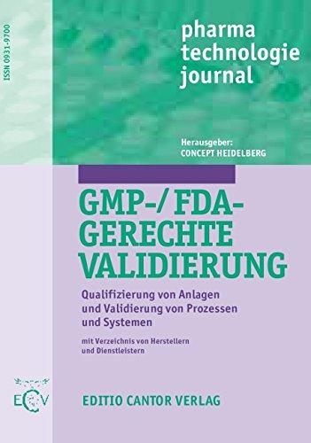 GMP-/FDA-gerechte Validierung: Qualifizierung von Anlagen und Validierung von Prozessen und Systemen