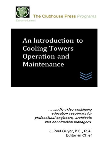 An Introduction to Cooling Towers Operation and Maintenance ()