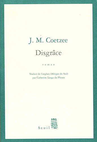 Disgrâce Broché – 24 août 2001 John Michael Coetzee Catherine Lauga du Plessis Seuil 2020387557
