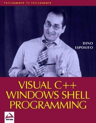 Visual C++ Windows Shell Programming by Dino Esposito (1-Dec-1998) Paperback