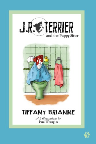 JR Terrier and the Puppy Sitter (JR Terrier and Friends Book 1)