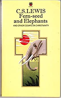 fern seed and elephants and other essays on christianity  amazon    fern seed and elephants and other essays on christianity