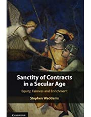 Sanctity of Contracts in a Secular Age: Equity, Fairness and Enrichment