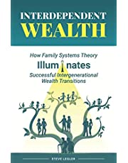 Interdependent Wealth: How Family Systems Theory Illuminates Successful Intergenerational Wealth Transitions