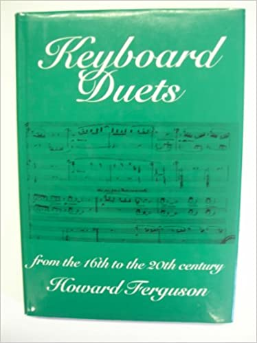 Keyboard Duets from the 16th to the 20th Century for One or Two Pianos: An Introduction