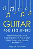 Guitar for Beginners: Bundle - The Only 3 Books You Need to Learn Guitar Lessons for Beginners, Guitar Theory and Guitar Sheet Music Today (Music Best Seller) (Volume 7)