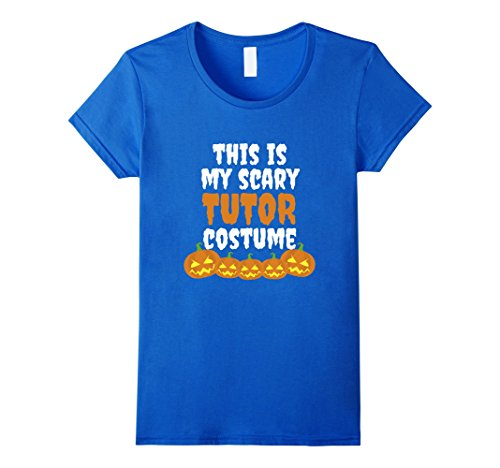 Guy And Best Friend Costumes Girl (Womens My scary Tutor costume funny Halloween tshirt Small Royal)