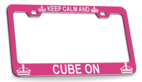 KEEP CALM AND CUBE ON Pink Steel License Plate Frame Tag Holder