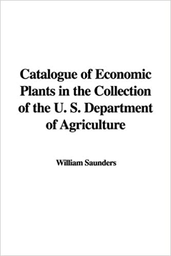 Catalogue of Economic Plants in the Collection of the U. S. Department of Agriculture