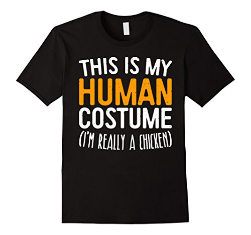 Mens This Is My Human Costume I'm Really A Chicken T-Shirt XL (Chicken Hoodie Adult Costumes)