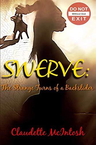 SWERVE: The Strange Turns of a Backslider
