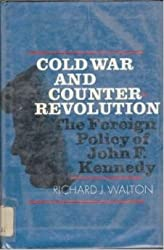 Cold War and Counter-revolution: The Foreign Policy of John F. Kennedy (Pelican)