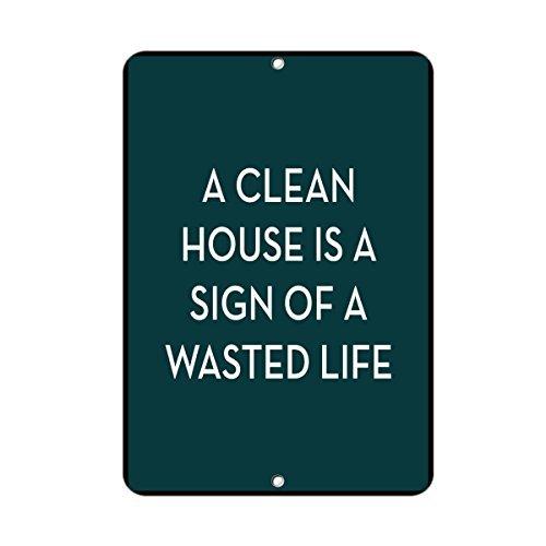Una casa limpia es un signo de de de una vida desperdiciada casa Decor Metal señal para al aire libre Patio señal de seguridad 8655d7