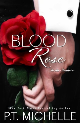 Blood Rose: A Billionaire SEAL Story, Book 8 (In the Shadows) (Volume 8)